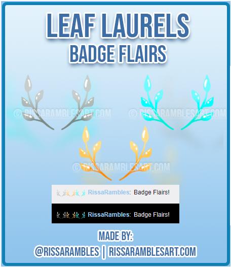 Leaf Laurels   Twitch Badge Flairs   Twitch Emotes   RissaRambles